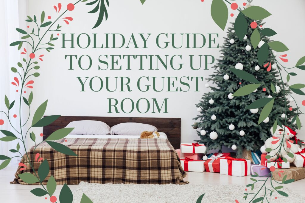 Holiday Guide To Setting Up Your Guest Room