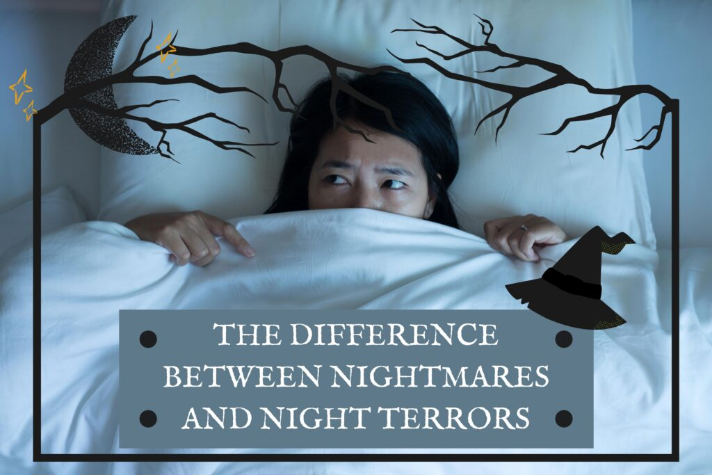 The Difference Between Nightmares And Night Terrors